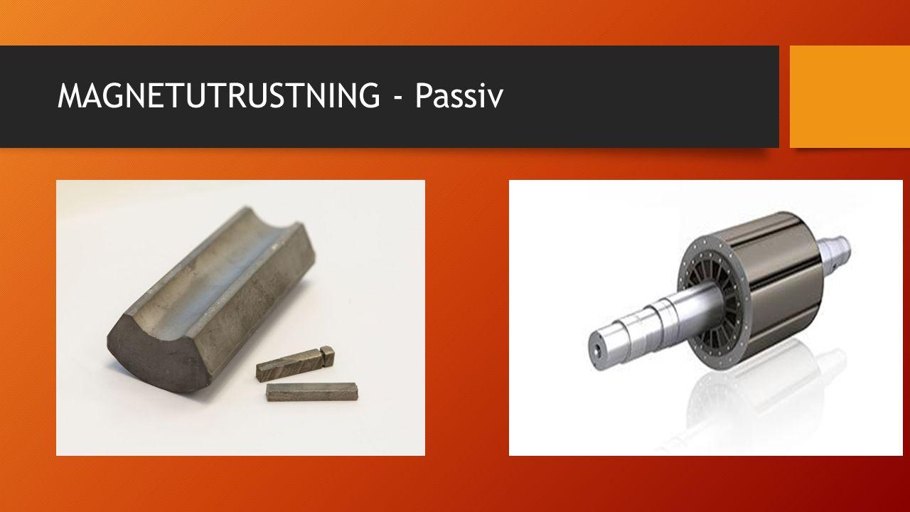 MAGNETUTRUSTNING - Passiv