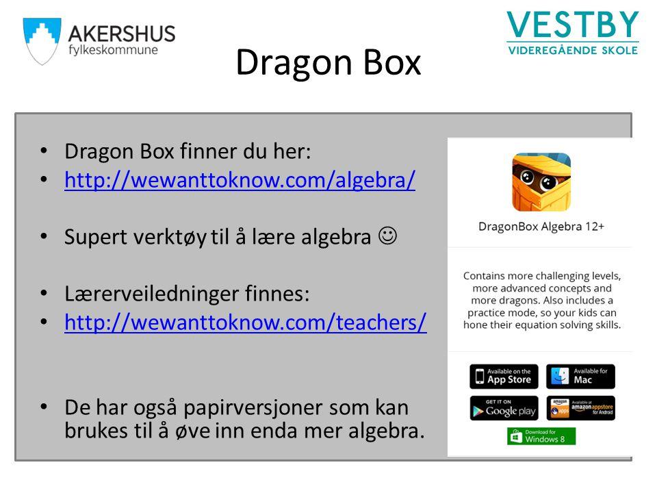 Dragon Box Dragon Box finner du her: http://wewanttoknow.com/algebra/ Supert verktøy til å lære algebra Lærerveiledninger finnes: http://wewanttoknow.