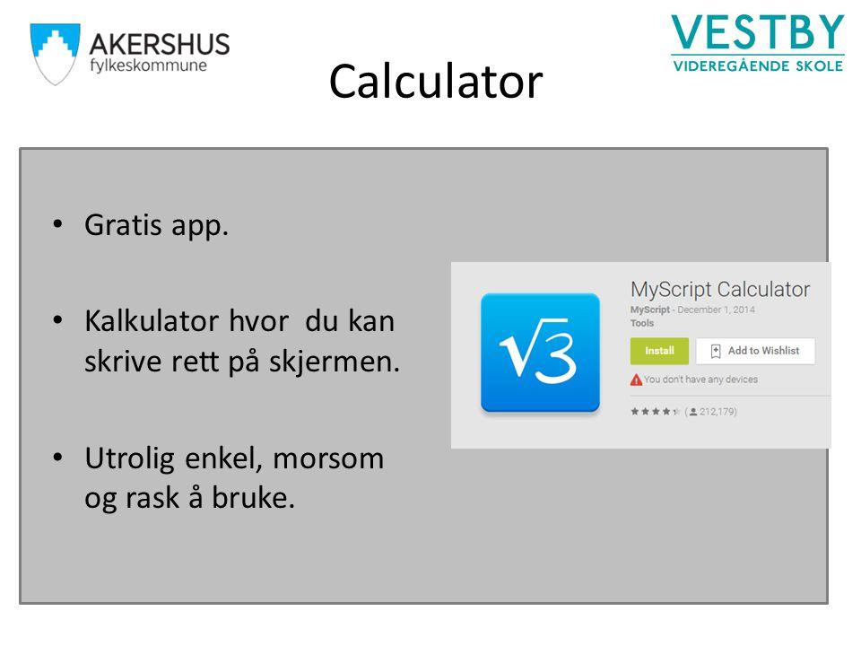 Calculator Gratis app. Kalkulator hvor du kan skrive rett på skjermen. Utrolig enkel, morsom og rask å bruke.