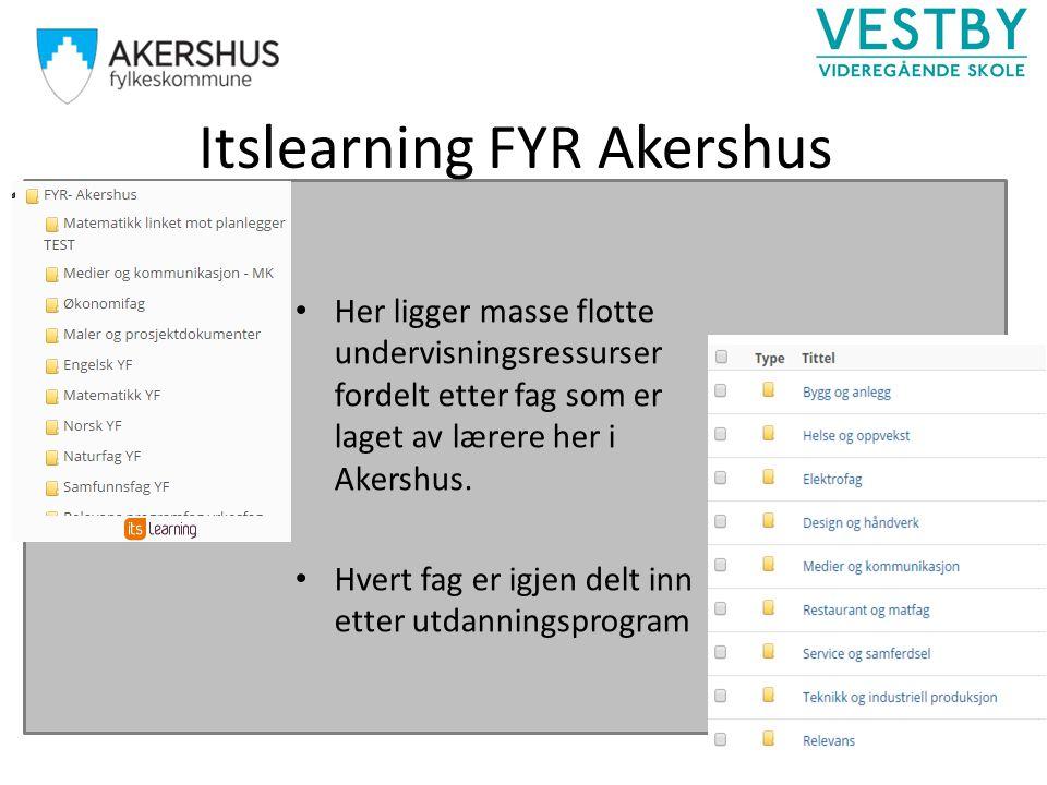 Itslearning FYR Akershus Her ligger masse flotte undervisningsressurser fordelt etter fag som er laget av lærere her i Akershus. Hvert fag er igjen de