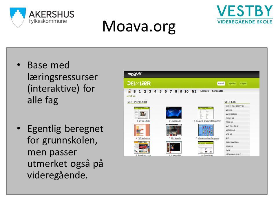 Moava.org Base med læringsressurser (interaktive) for alle fag Egentlig beregnet for grunnskolen, men passer utmerket også på videregående.