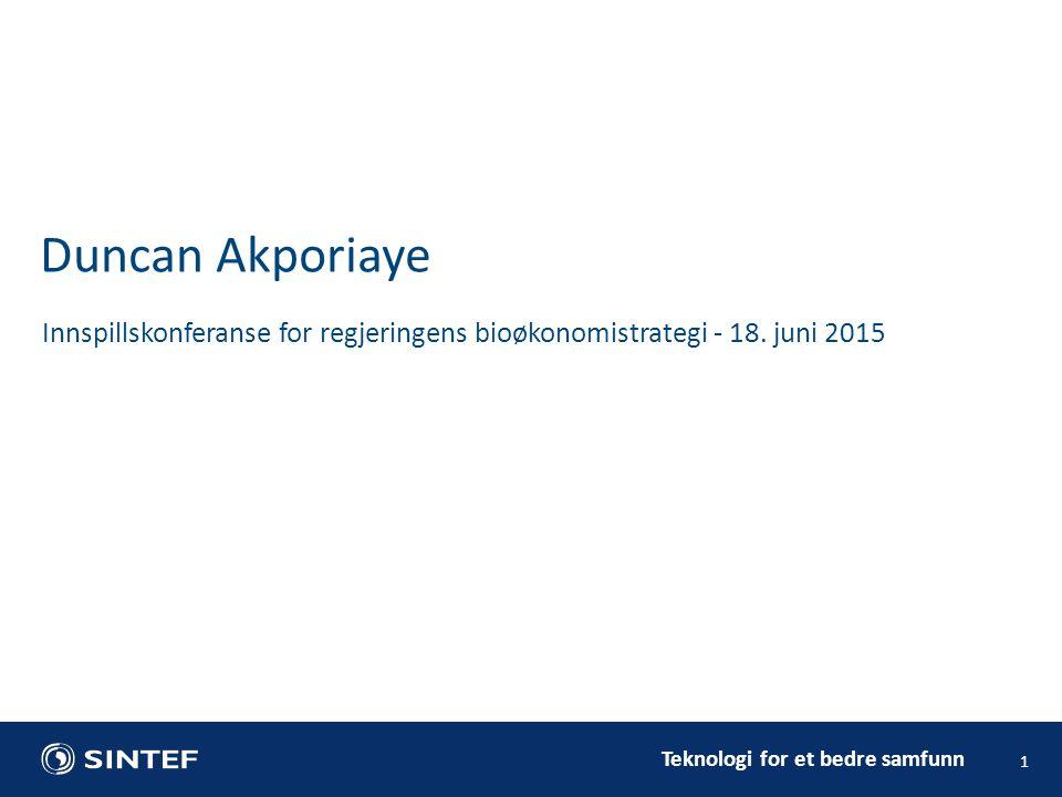 Teknologi for et bedre samfunn 1 Innspillskonferanse for regjeringens bioøkonomistrategi - 18.