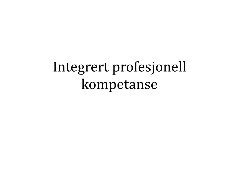 Integrert profesjonell kompetanse