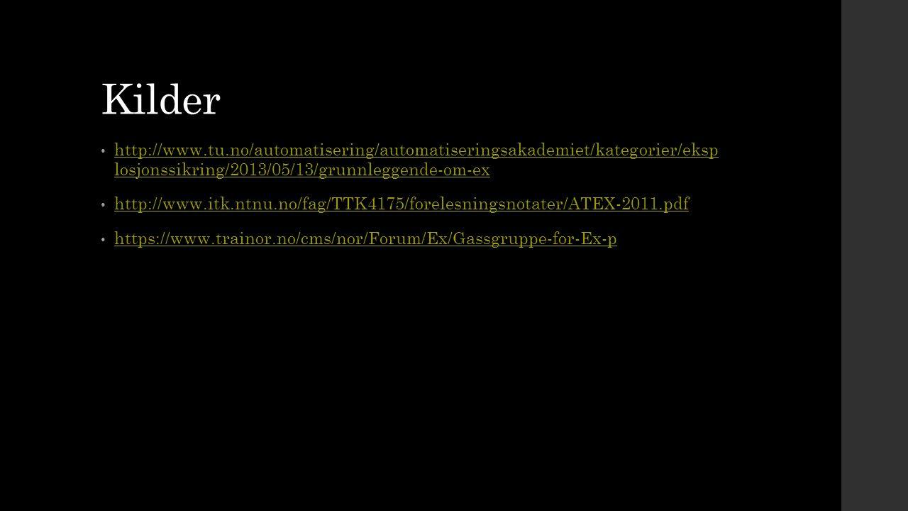 Kilder http://www.tu.no/automatisering/automatiseringsakademiet/kategorier/eksp losjonssikring/2013/05/13/grunnleggende-om-ex http://www.tu.no/automat