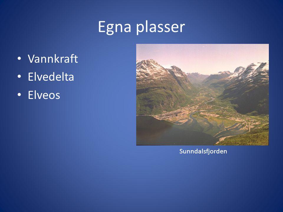 Egna plasser Vannkraft Elvedelta Elveos Sunndalsfjorden