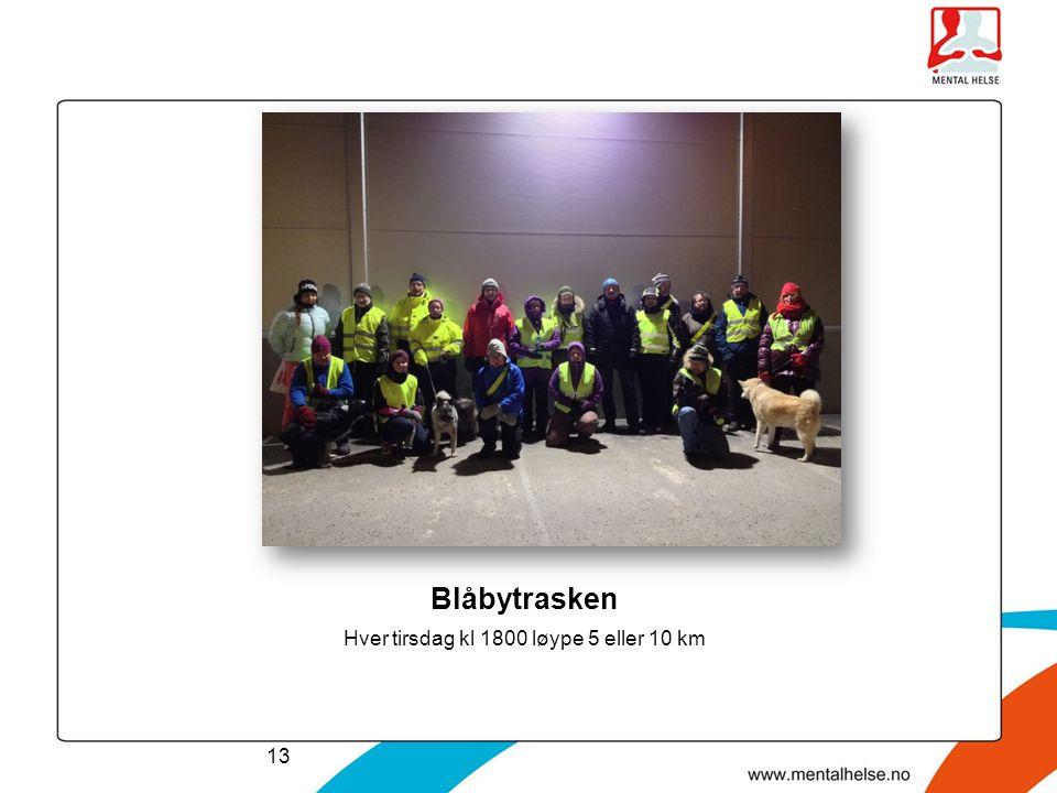Blåbytrasken Hver tirsdag kl 1800 løype 5 eller 10 km 13