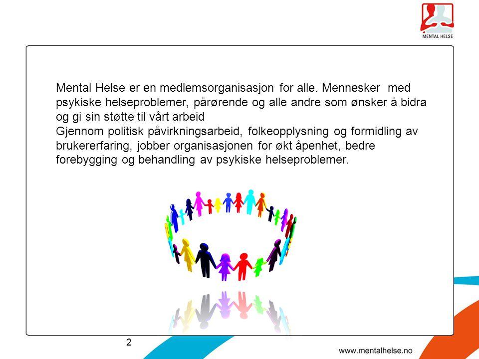 2 Mental Helse er en medlemsorganisasjon for alle. Mennesker med psykiske helseproblemer, pårørende og alle andre som ønsker å bidra og gi sin støtte