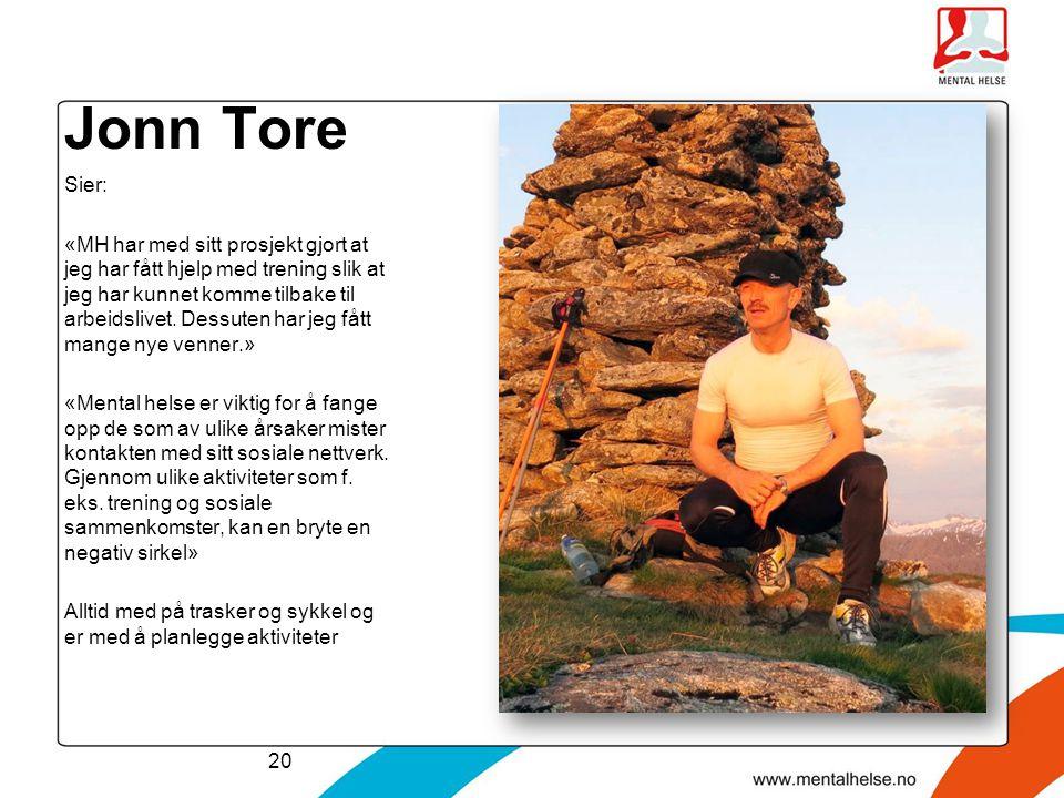 Jonn Tore Sier: «MH har med sitt prosjekt gjort at jeg har fått hjelp med trening slik at jeg har kunnet komme tilbake til arbeidslivet. Dessuten har