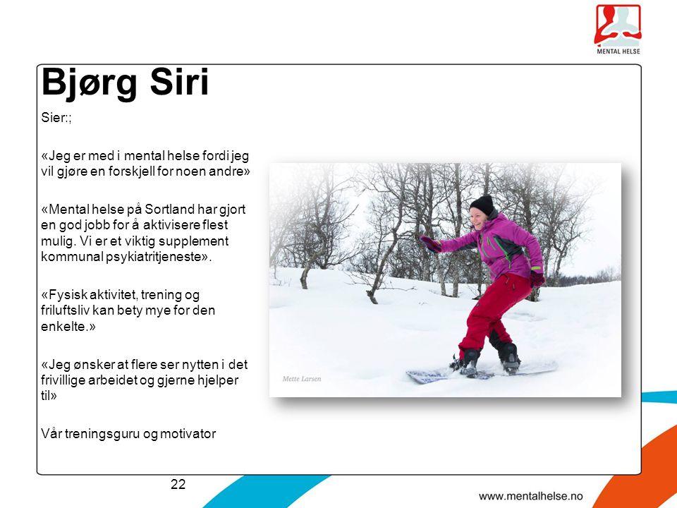 Bjørg Siri Sier:; «Jeg er med i mental helse fordi jeg vil gjøre en forskjell for noen andre» «Mental helse på Sortland har gjort en god jobb for å ak
