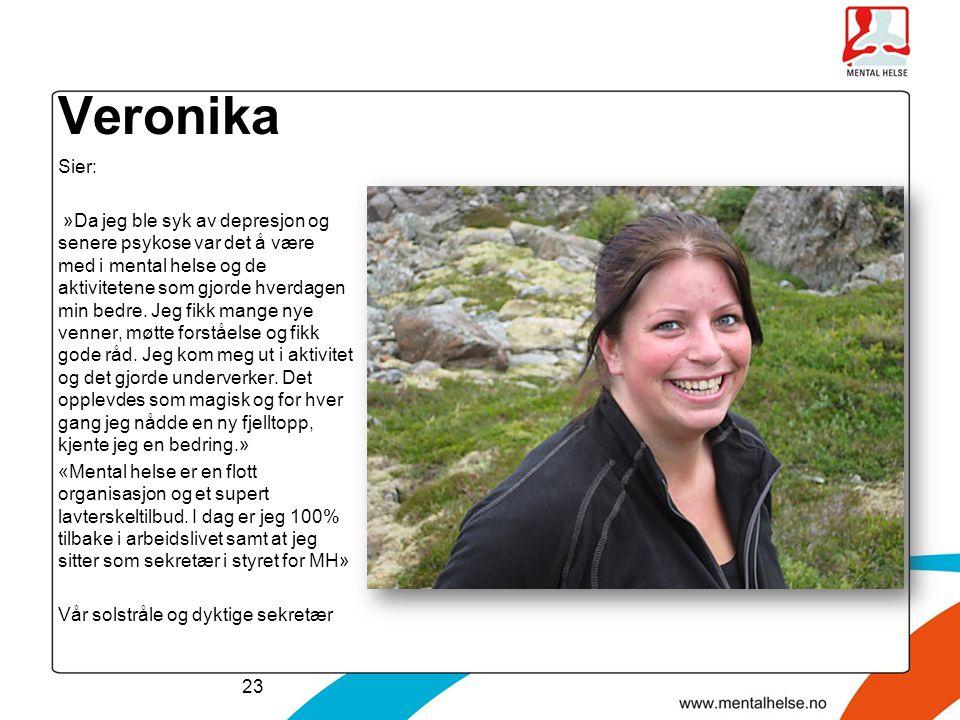 Veronika Sier: »Da jeg ble syk av depresjon og senere psykose var det å være med i mental helse og de aktivitetene som gjorde hverdagen min bedre. Jeg