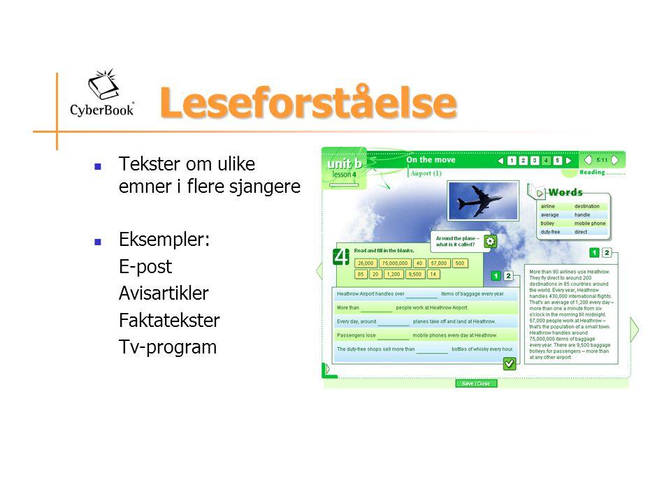 Leseforståelse Tekster om ulike emner i flere sjangere Eksempler: E-post Avisartikler Faktatekster Tv-program