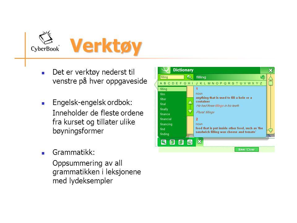 Verktøy Det er verktøy nederst til venstre på hver oppgaveside Engelsk-engelsk ordbok: Inneholder de fleste ordene fra kurset og tillater ulike bøynin