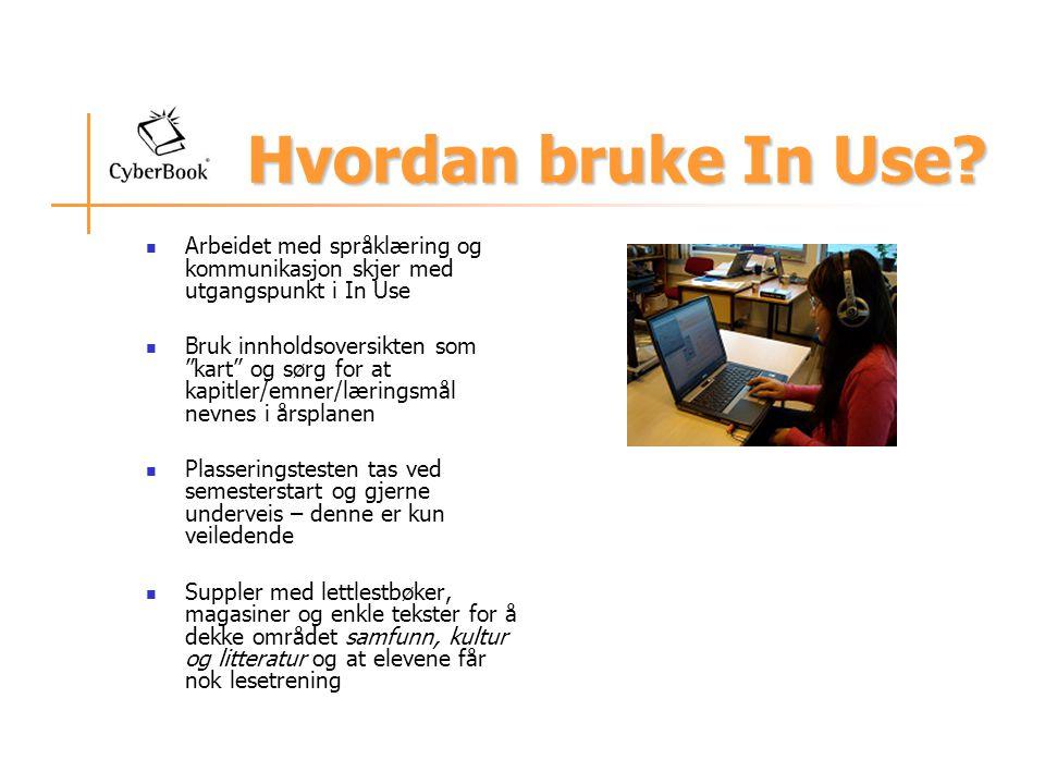 """Hvordan bruke In Use? Arbeidet med språklæring og kommunikasjon skjer med utgangspunkt i In Use Bruk innholdsoversikten som """"kart"""" og sørg for at kapi"""
