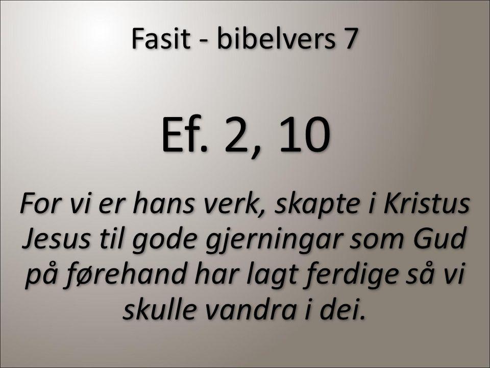 Fasit - bibelvers 7 Ef.