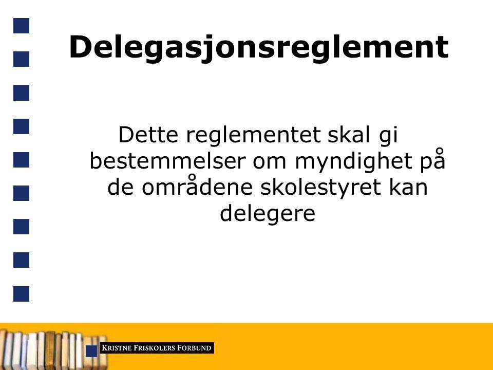Hva kan ikke delegeres Hva styret ikke kan delegere går klart frem av privatskoleloven § 5-2