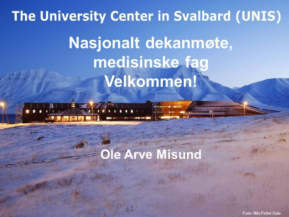 1 Ole Arve Misund Foto: Nils Petter Dale Nasjonalt dekanmøte, medisinske fag Velkommen!
