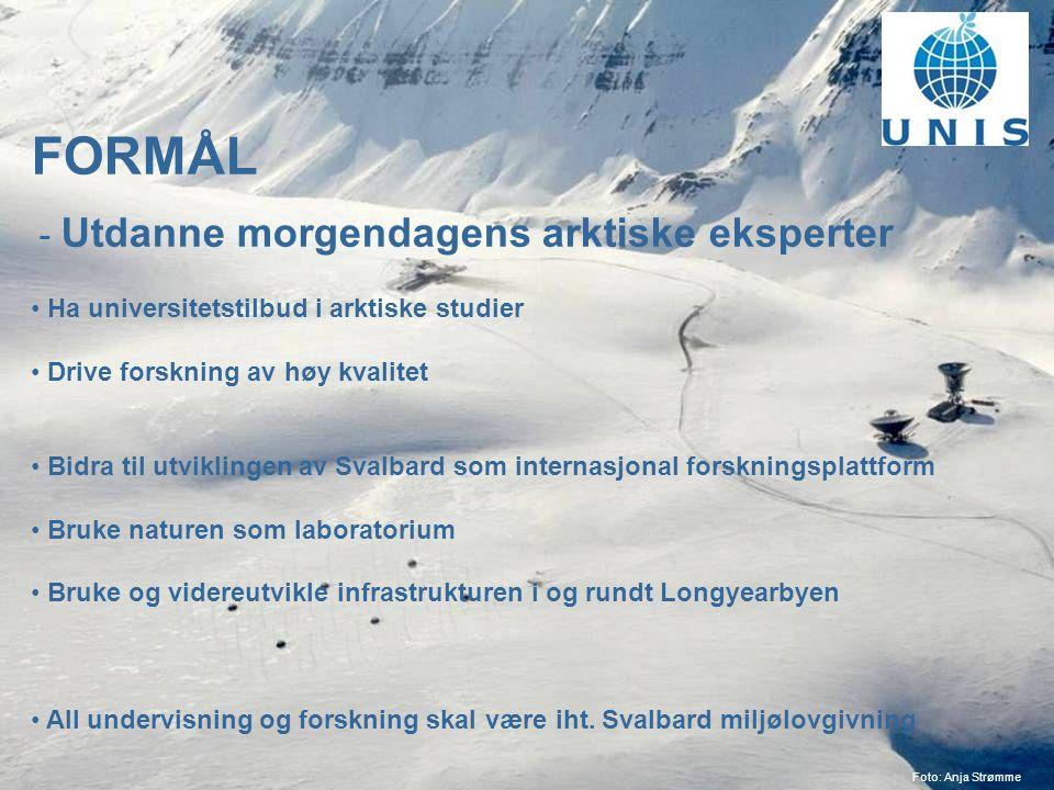 4 FORMÅL - Utdanne morgendagens arktiske eksperter Ha universitetstilbud i arktiske studier Drive forskning av høy kvalitet Bidra til utviklingen av Svalbard som internasjonal forskningsplattform Bruke naturen som laboratorium Bruke og videreutvikle infrastrukturen i og rundt Longyearbyen All undervisning og forskning skal være iht.