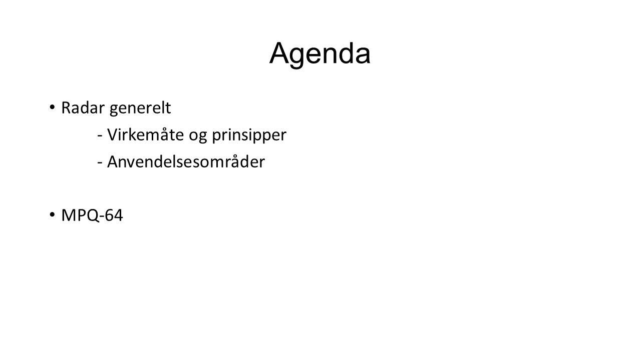Radar generelt - Virkemåte og prinsipper - Anvendelsesområder MPQ-64 Agenda