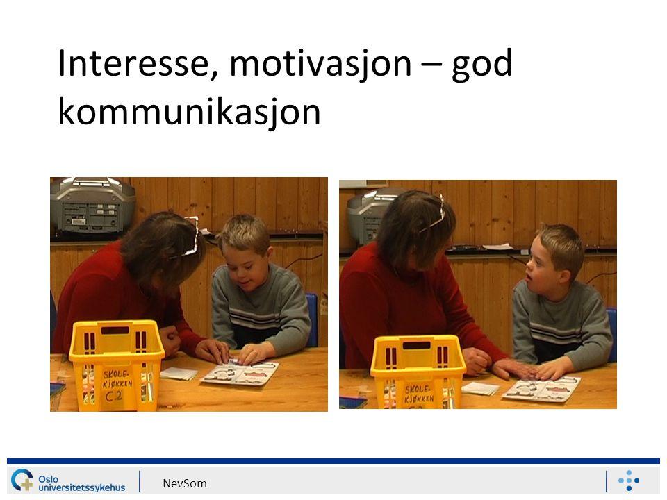 NevSom Interesse, motivasjon – god kommunikasjon