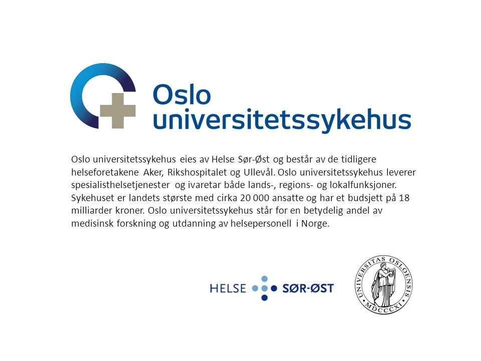 NevSom Oslo universitetssykehus eies av Helse Sør-Øst og består av de tidligere helseforetakene Aker, Rikshospitalet og Ullevål. Oslo universitetssyke