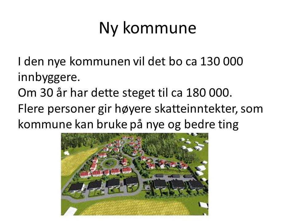 Ny kommune I den nye kommunen vil det bo ca 130 000 innbyggere.