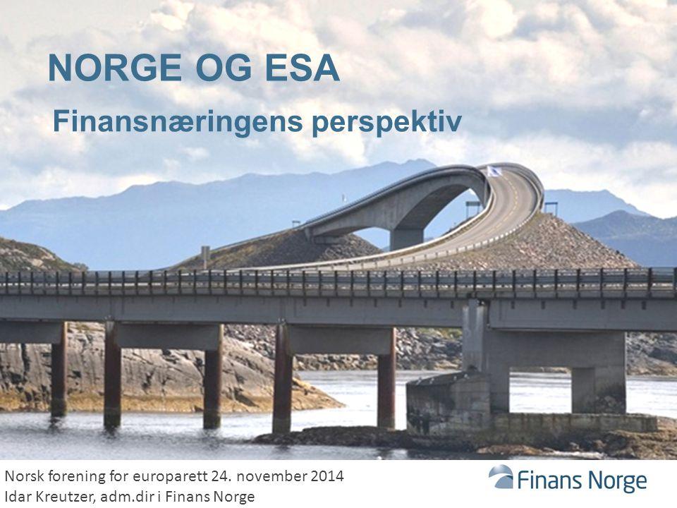 NORGE OG ESA Finansnæringens perspektiv Norsk forening for europarett 24.