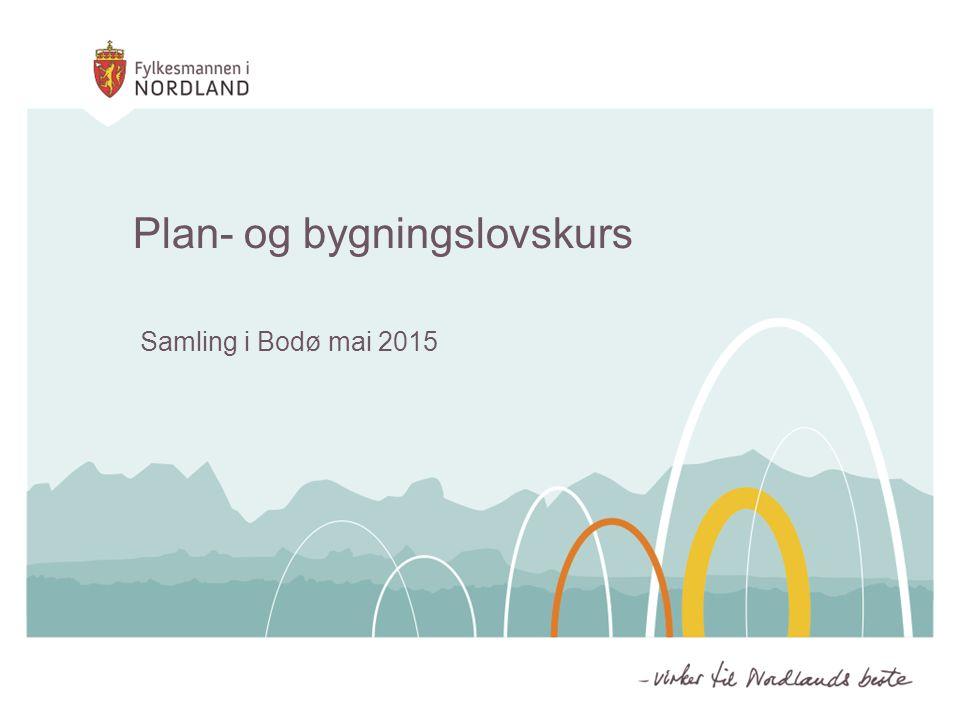 Plan- og bygningslovskurs Samling i Bodø mai 2015