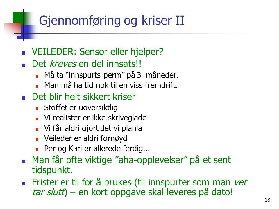 18 Gjennomføring og kriser II VEILEDER: Sensor eller hjelper.