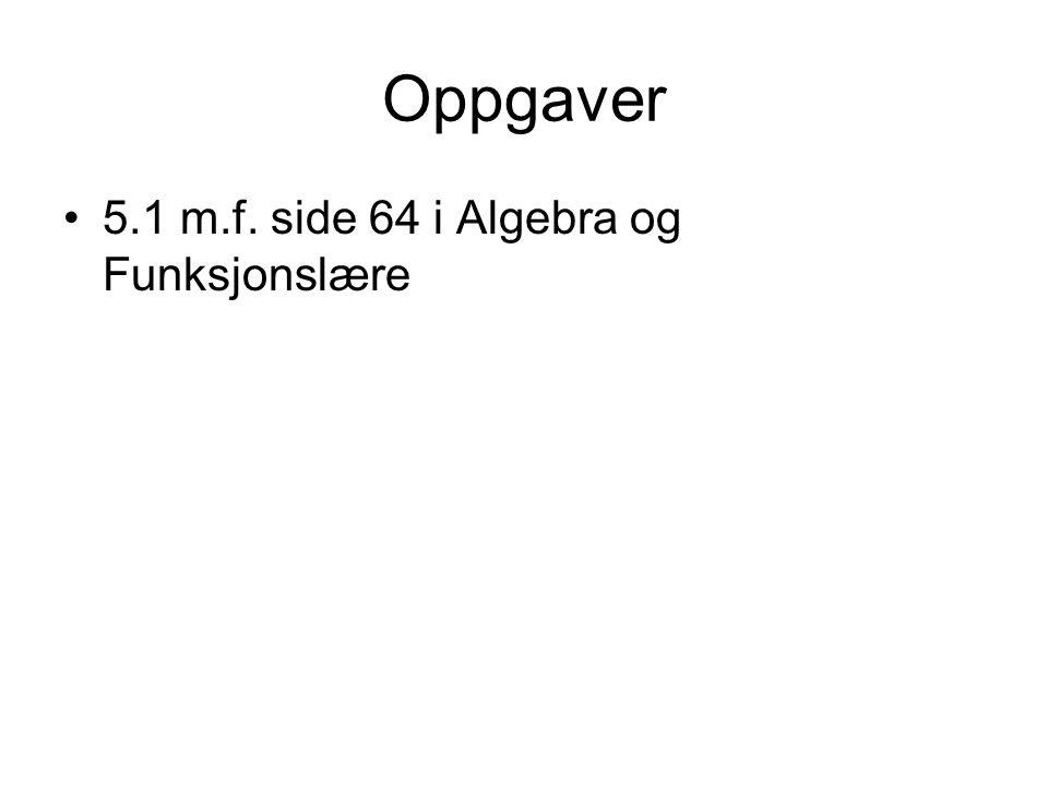 Oppgaver 5.1 m.f. side 64 i Algebra og Funksjonslære