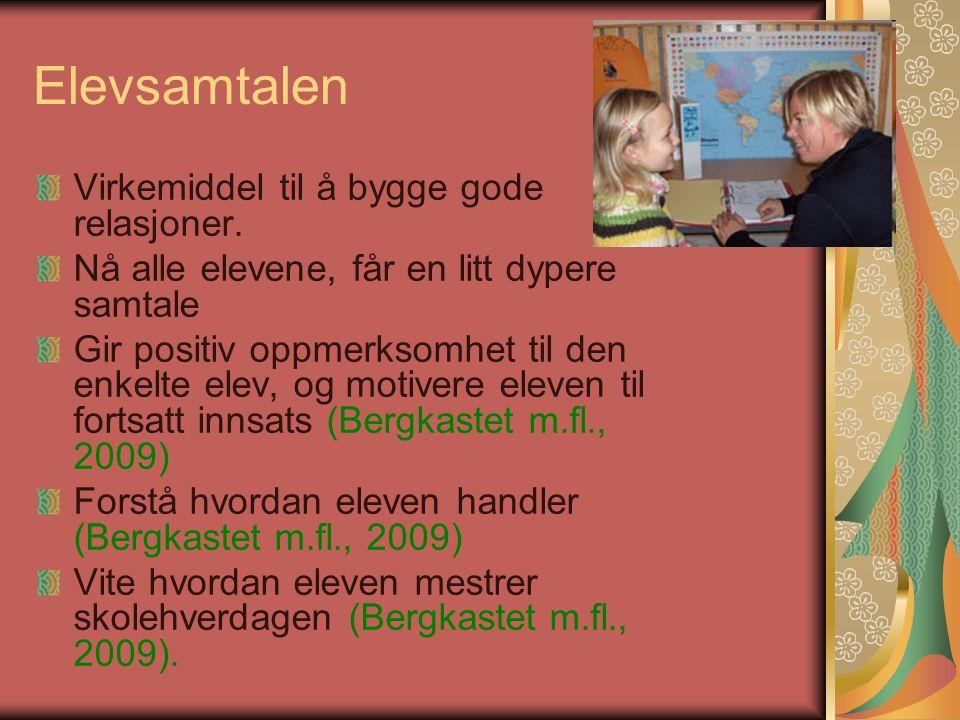 Læringsmiljø Utvikle et fellesskap, enkelt elev føler seg komfortabel (Moen, 2007, I Jahnsen, 2006).