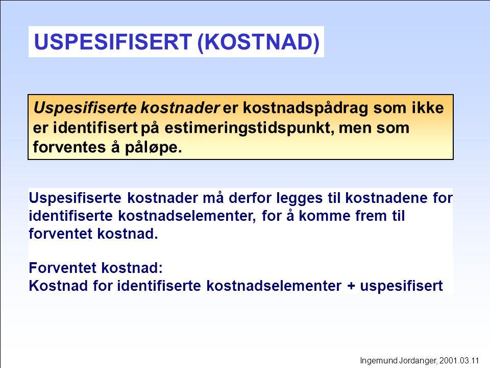 Kostnadsestimat - generelle usikkerhetsforhold Generelle forhold,Virker påMin Sanns.