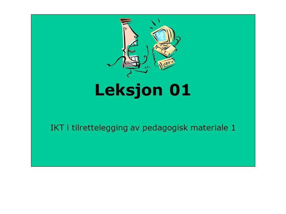 Leksjon 01 IKT i tilrettelegging av pedagogisk materiale 1