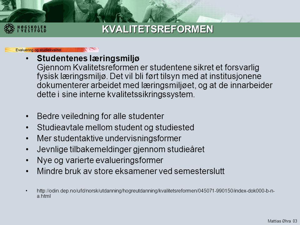 KVALITETSREFORMEN Studentenes læringsmiljø Gjennom Kvalitetsreformen er studentene sikret et forsvarlig fysisk læringsmiljø.