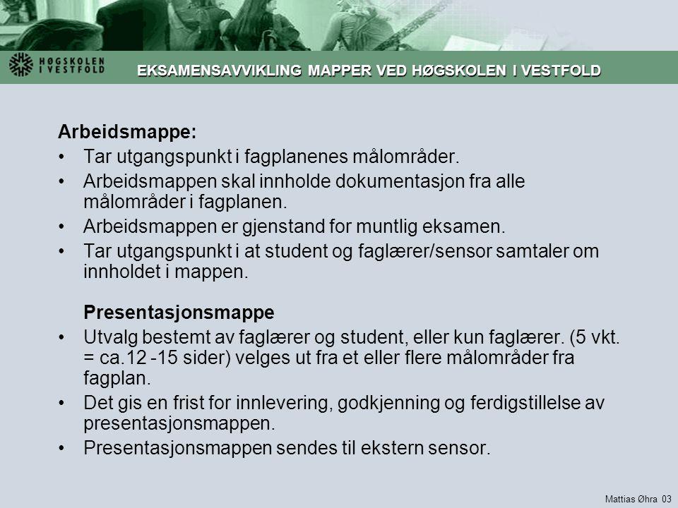EKSAMENSAVVIKLING MAPPER VED HØGSKOLEN I VESTFOLD Arbeidsmappe: Tar utgangspunkt i fagplanenes målområder.
