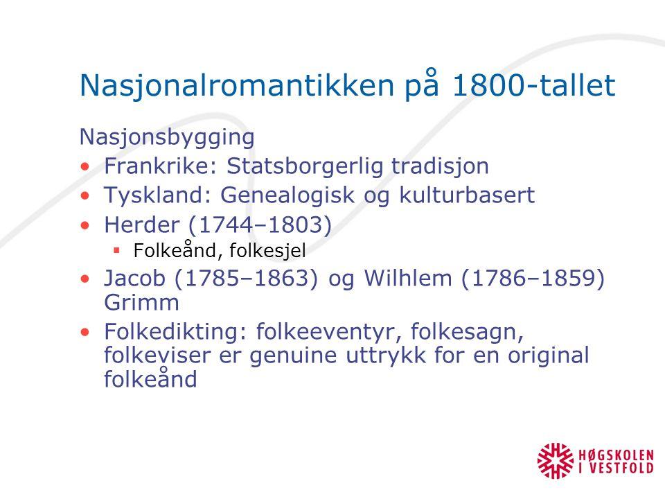 Nasjonalromantikken på 1800-tallet Nasjonsbygging Frankrike: Statsborgerlig tradisjon Tyskland: Genealogisk og kulturbasert Herder (1744–1803)  Folke
