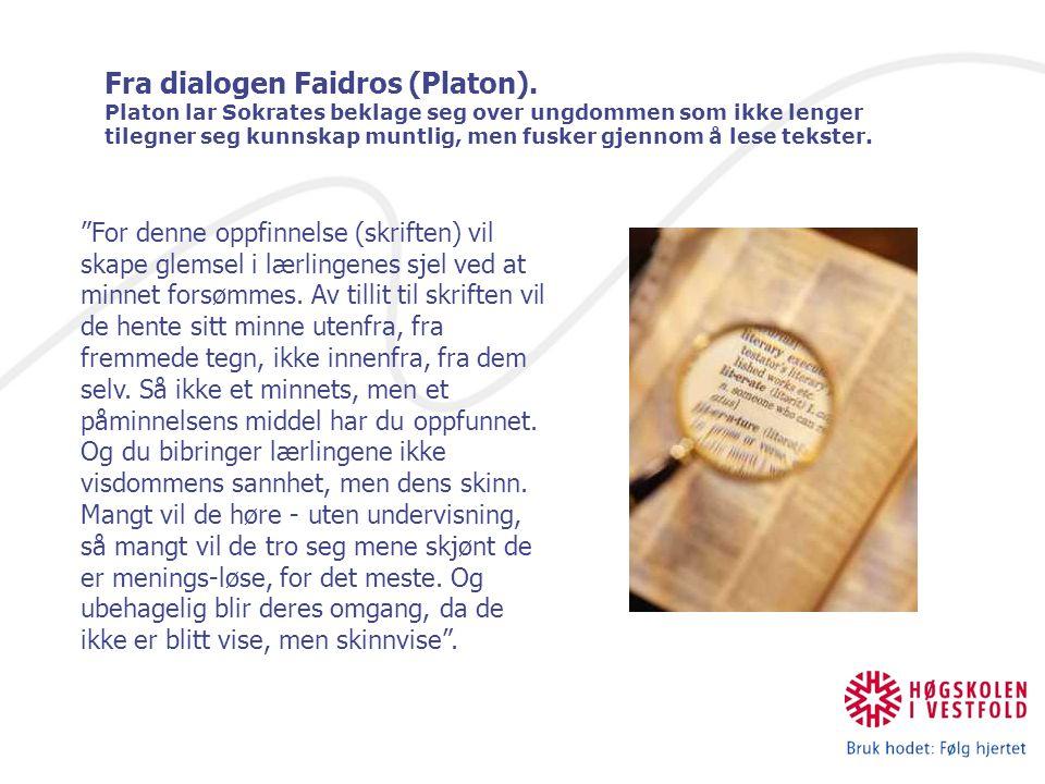 Fra dialogen Faidros (Platon).