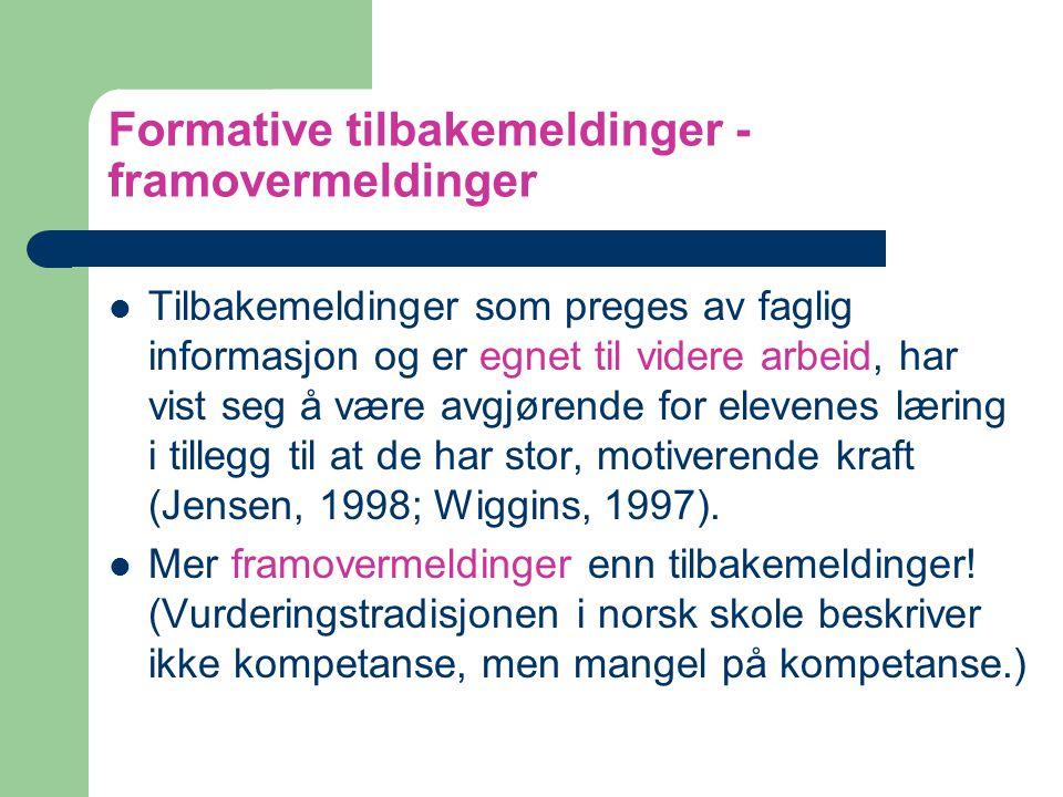 Formative tilbakemeldinger - framovermeldinger Tilbakemeldinger som preges av faglig informasjon og er egnet til videre arbeid, har vist seg å være av
