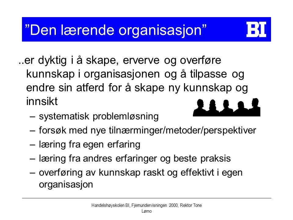 Handelshøyskolen BI, Fjernundervisningen 2000, Rektor Tone Lømo..er dyktig i å skape, erverve og overføre kunnskap i organisasjonen og å tilpasse og e