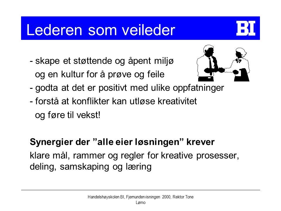 Handelshøyskolen BI, Fjernundervisningen 2000, Rektor Tone Lømo - skape et støttende og åpent miljø og en kultur for å prøve og feile - godta at det e