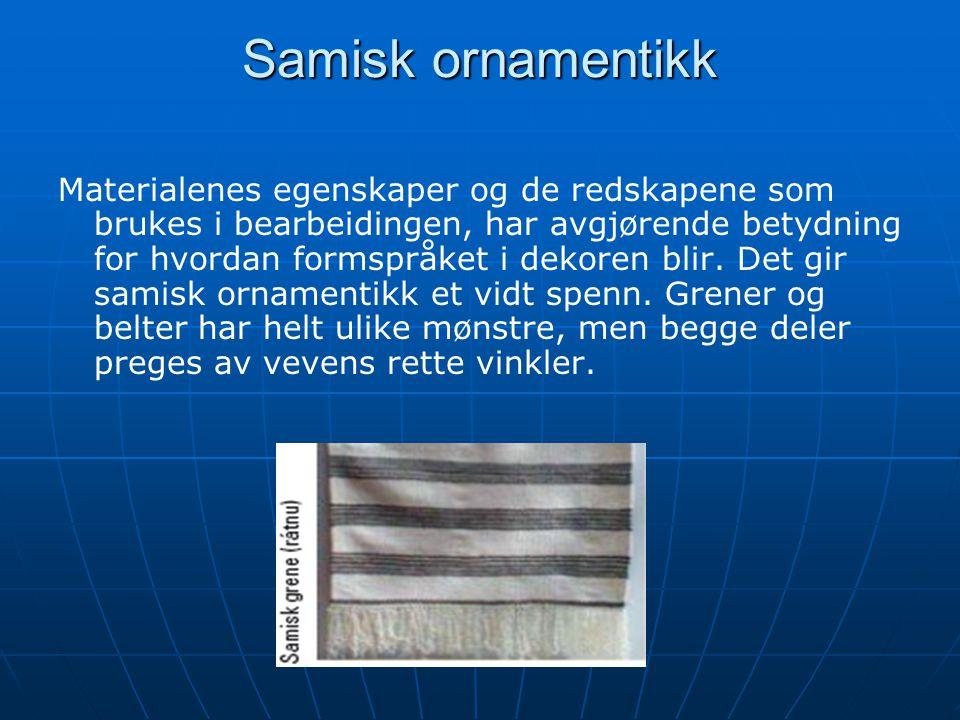 Samisk ornamentikk Materialenes egenskaper og de redskapene som brukes i bearbeidingen, har avgjørende betydning for hvordan formspråket i dekoren bli