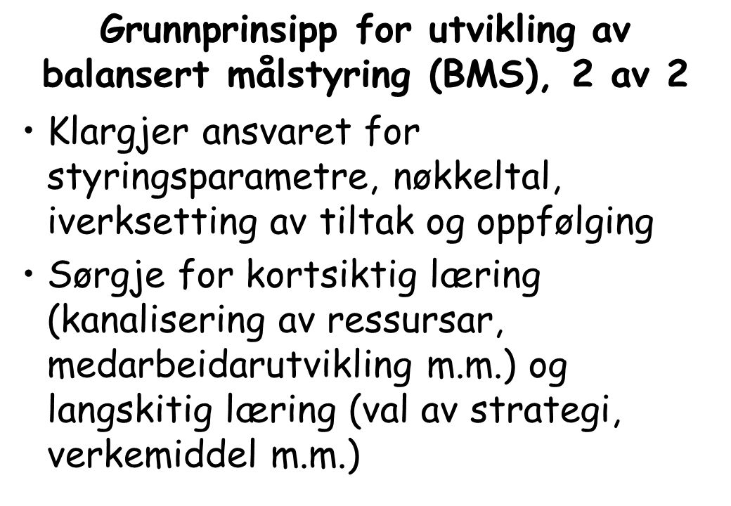 Grunnprinsipp for utvikling av balansert målstyring (BMS), 2 av 2 Klargjer ansvaret for styringsparametre, nøkkeltal, iverksetting av tiltak og oppføl