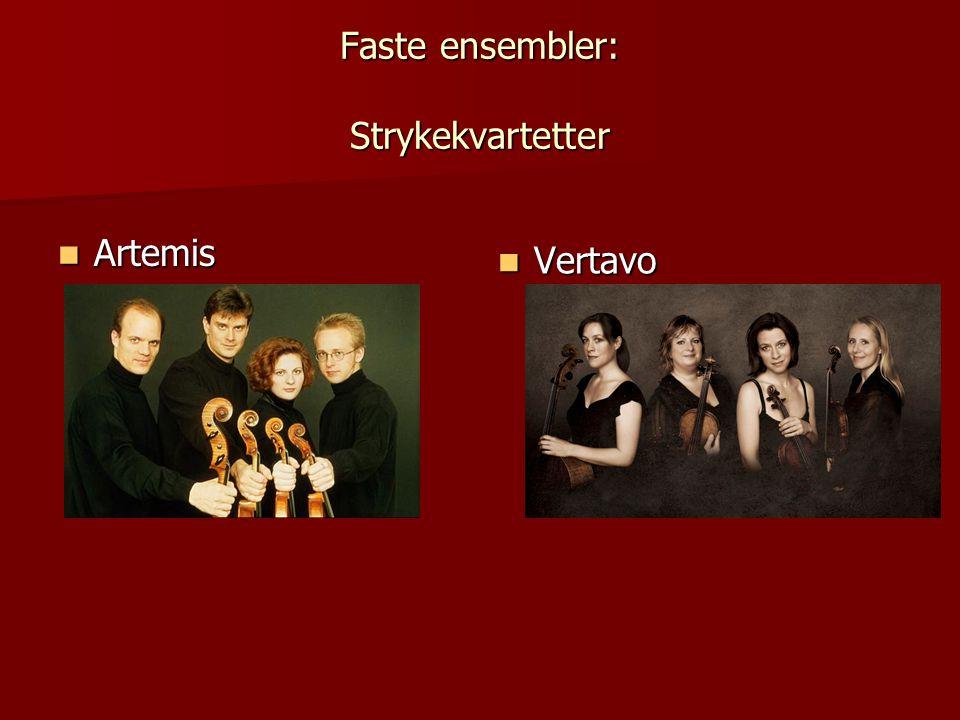 Faste ensembler: Strykekvartetter Artemis Artemis Vertavo Vertavo