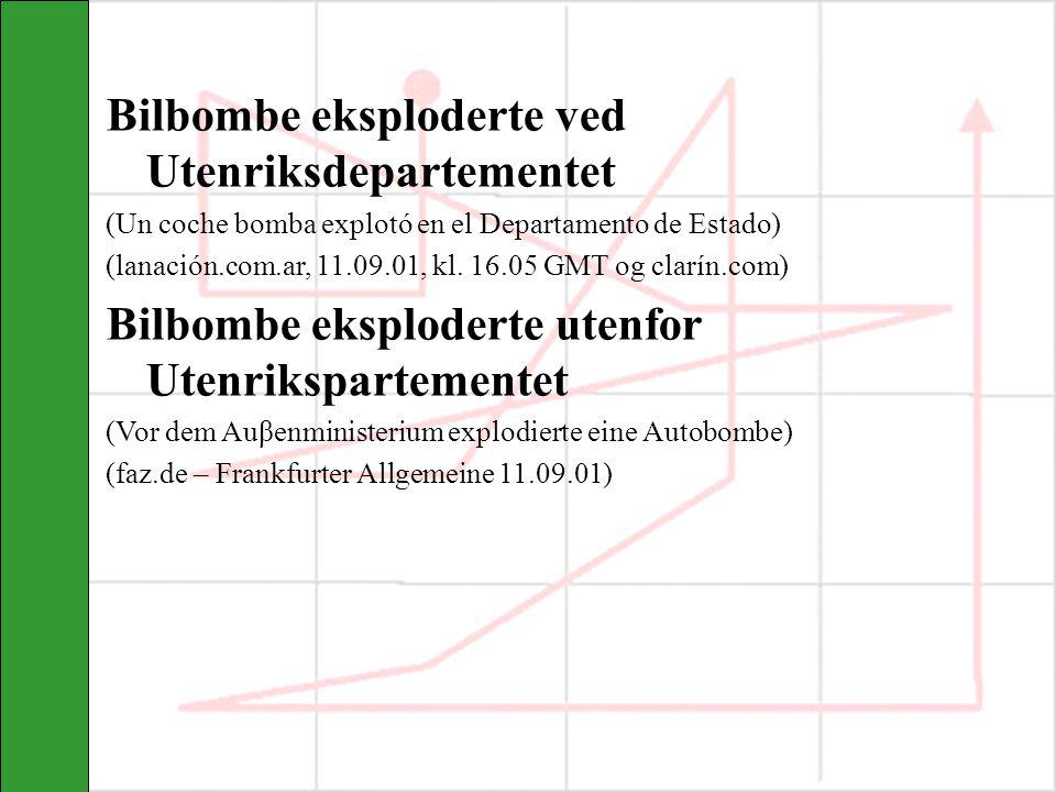 Bilbombe eksploderte ved Utenriksdepartementet (Un coche bomba explotó en el Departamento de Estado) (lanación.com.ar, 11.09.01, kl.