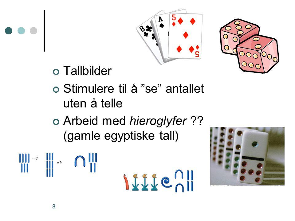 8 Tallbilder Stimulere til å se antallet uten å telle Arbeid med hieroglyfer ?.