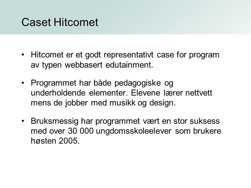 Caset Hitcomet Hitcomet er et godt representativt case for program av typen webbasert edutainment.