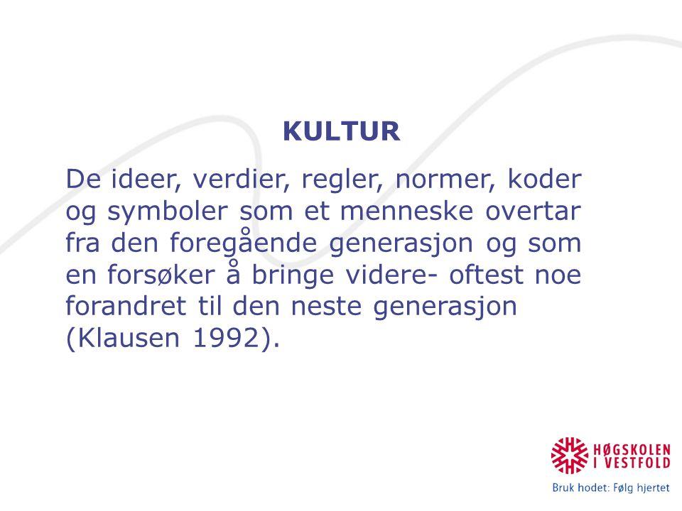 PRESENTASJON AV VERDEN GJENNOM: -Oppdragelse -Danning -Sosialisering