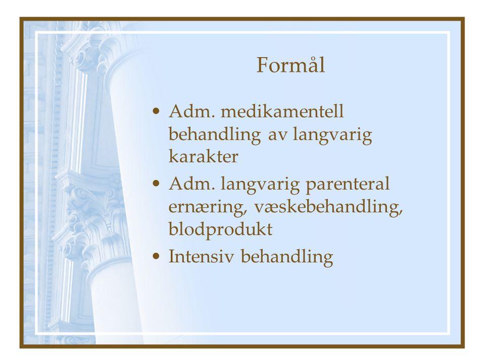 Formål Adm.medikamentell behandling av langvarig karakter Adm.