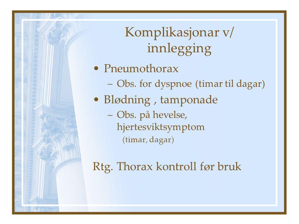 Komplikasjonar v/ innlegging Pneumothorax –Obs.