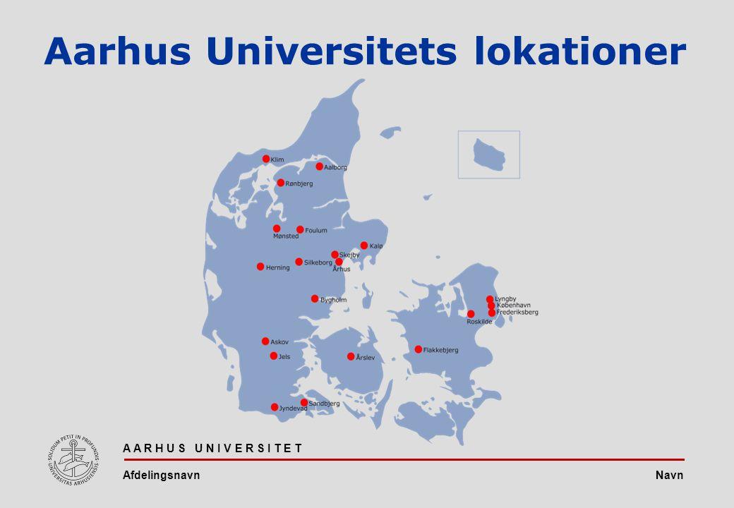 Navn A A R H U S U N I V E R S I T E T Afdelingsnavn Aarhus Universitets aktiviteter