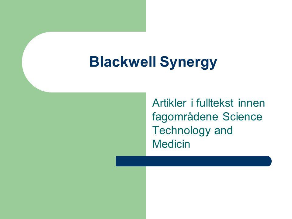 Blackwell Synergy Artikler i fulltekst innen fagområdene Science Technology and Medicin